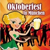 Oktoberfest In M�nchen - Sepp Vielhuber and His Original Oktoberfest Brass Band